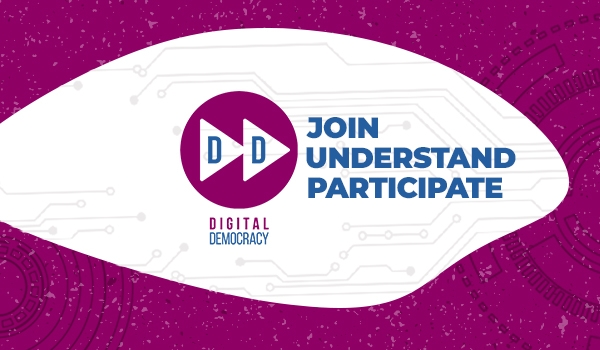DIGITAL DEMOCRACY - join, understand, participate